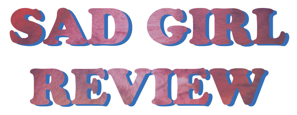 Sad Girl Review